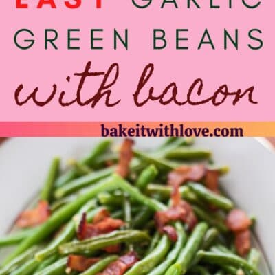 tall pin with two images of the garlic green beans with bacon and text divider.