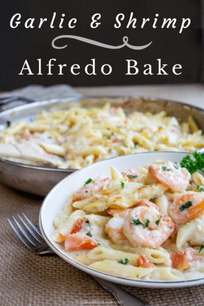 Garlicky Shrimp Alfredo Bake