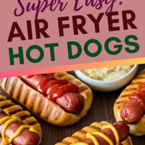 pin image with an overhead square image at top showing air fryer hot dogs in buns with ketchup and mustard on brown background with a white bowl of sauerkraut near the center and a vertical image on the bottom taken from the side with the garnished hot dogs in the front and sauerkraut in the background