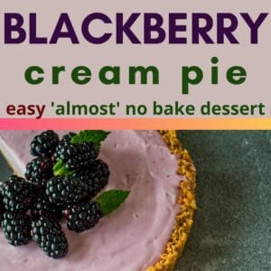 pin image with the top showing easy almost no bake blackberry cream pie shown overhead on a marble round stand with grey background and fresh blackberries added to the center top of the pie before serving garnished with a few single mint leaves with text header between then a vertical overhead of the cream pie and a single slice removed served on a glass plate next to the rest of the pie