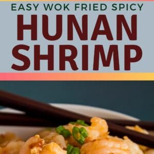 pin image with top photo being a square overhead image of hunan shrimp served in a white bowl with chopsticks placed on rim set on a dark blue background and bottom photo a tall vertical image a closeup side view of the served hunan shrimp garnished with chopped green onions served in a white bowl on blue background