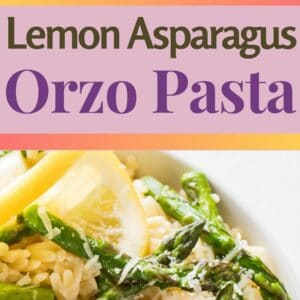 pin image with top square photo being a closeup sideview of the dished lemon asparagus orzo pasta and bottom a vertical overhead image of orzo pasta with asparagus and lemon sauce garnished with grated parmesan and a lemon twist in a white bowl and background