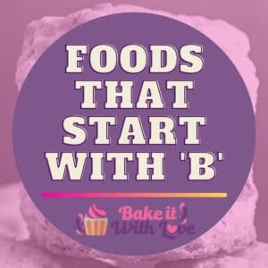 graphic with foods that start with B text overlay.