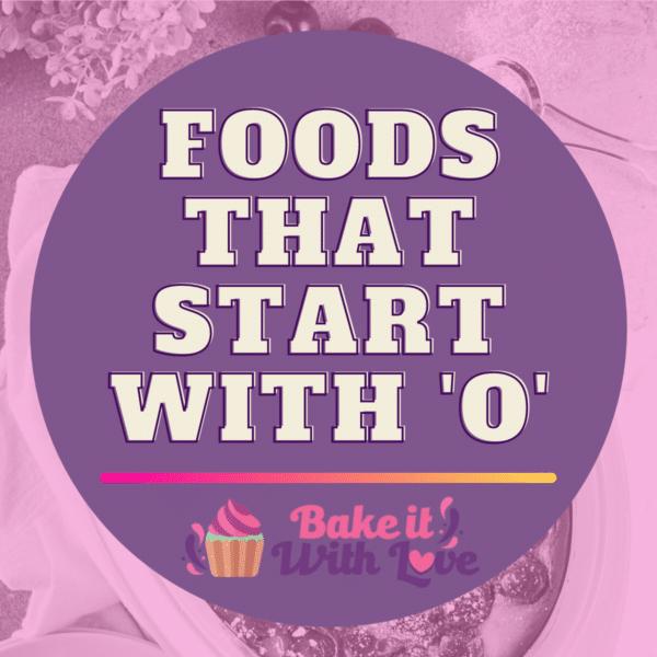 الأطعمة التي تبدأ بـ O