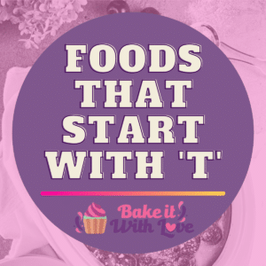 Foods That Start With T