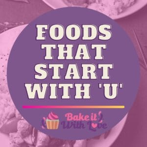 graphic with foods that start with u text overlay.