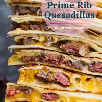 pin with tall image of the stacked leftover prime rib quesadillas and text overlay.