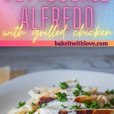 Tall pin with 2 images of the grilled chicken fettuccine alfredo.