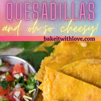 Tall pin with 2 images of the sliced corn tortilla quesadillas.