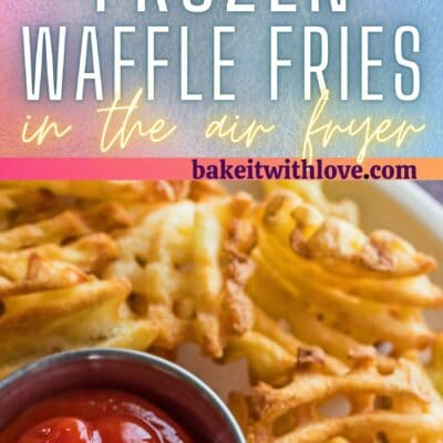 Tall pin with 2 images of the air fryer waffle fries and text divider.